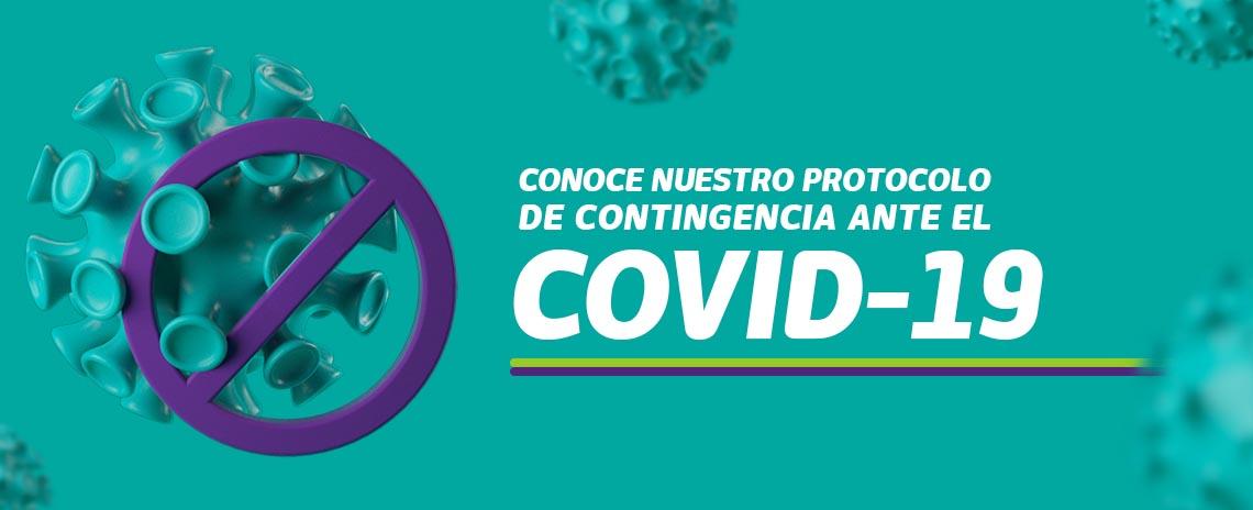 Conoce nuestro protocolo de contingencia ante el COVID-19